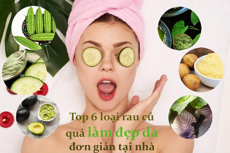 Top 6 loại rau củ quả thiên nhiên làm đẹp da